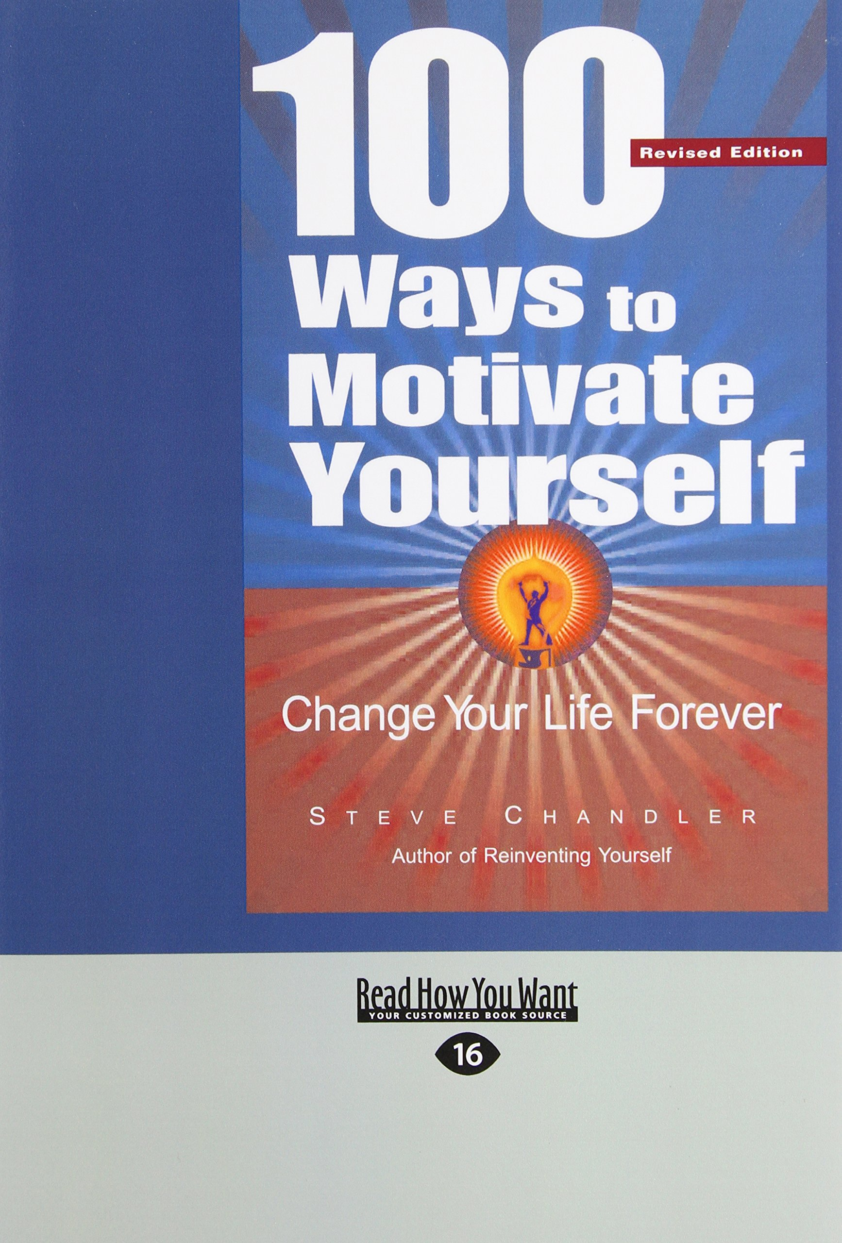 Buy 100 Ways to Motivate Yourself: Change Your Life Forever Book Online at  Low Prices in India | 100 Ways to Motivate Yourself: Change Your Life  Forever ...