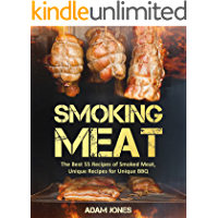 Smoking Meat: The Best 55 Recipes of Smoked Meat, Unique Recipes for Unique BBQ: Bundle: Smoking Fish vs Meat:The Best Recipes Of Smoked Food Book1/Smoking Meat: The Best Recipes Of Smoked Meat Book2