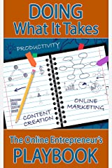 Doing What It Takes: The Online Entrepreneur's Playbook Kindle Edition