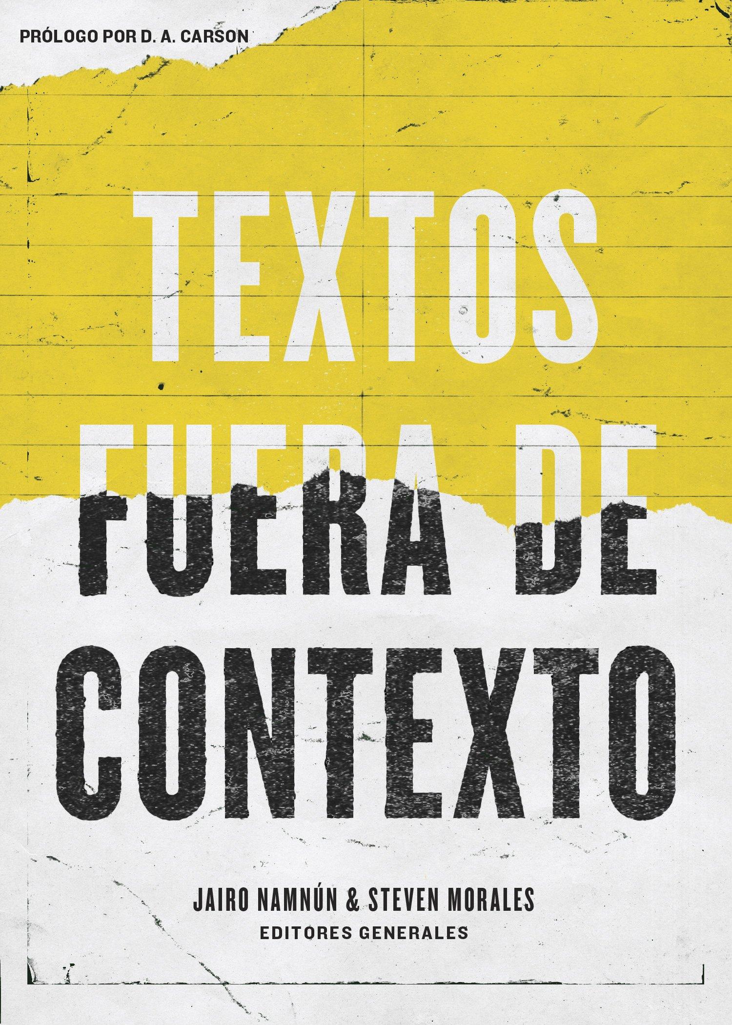 Textos Fuera de Contexto: Amazon.es: Coalicion Por El Evangelio, Jairo E. Namnun, Steven Morales: Libros