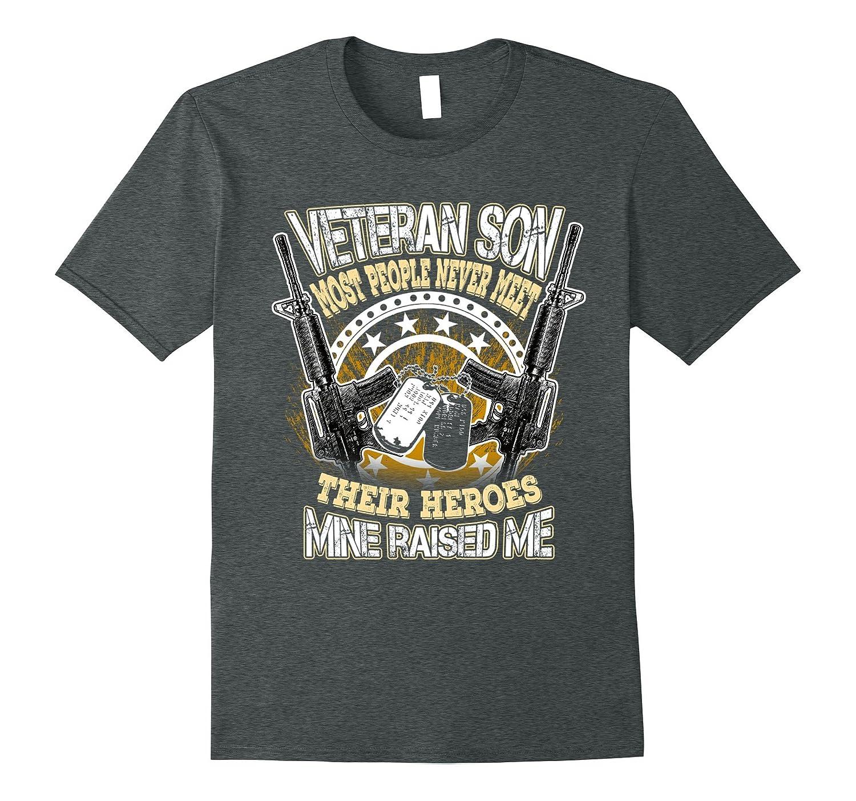 Veteran Son Most people never meet their Heroes shirt-FL