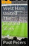 West Ham United The England Story