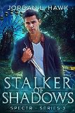 Stalker of Shadows (SPECTR Series 3 Book 1)