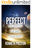 The Perfect Moment in Peril (The Perfect Moment Trilogy, Book 2)