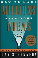 How to Make Millions with Your Ideas: An Entrepreneur's Guide Paperback