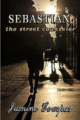 Sebastian, the street counselor Kindle Edition