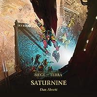 Saturnine: Siege of Terra: The Horus Heresy, Book 4
