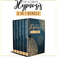 The Ultimate Hypnosis 5 in 1 Bundle: Hypnotherapy for Deep Sleep, Weight Loss, Overthinking, High Self-Esteem and Past Life Regression. Increase Your Confidence with Hypnosis and Meditation