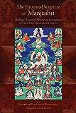 The Emanated Scripture of Manjushri: Shabkar's Essential Meditation Instructions (Tsadra)