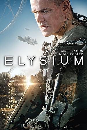 Poster of Elysium 2013 Full Hindi Dual Audio Movie Download BluRay Hd 480p