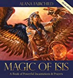 Magic of Isis: A Powerful Book of Incantations