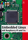 Embedded Linux mit Raspberry Pi und Co. (mitp Professional) (German Edition)