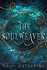 The Soulweaver : Book 1 The Soulweaver series Kindle Edition