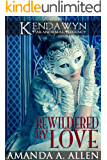 Bewildered by Love (Kendawyn Paranormal Regency Book 2)