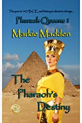 The Pharaoh's Destiny (Pharaoh Queens Book 1) Kindle Edition