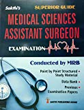 Guide for Medical Sciences ASSISTANT SURGEON Examination conducted by MRB/Latest and Superior Guide in English/Point to Point Structured Study Material, Data Bank, Previous Examination Papers