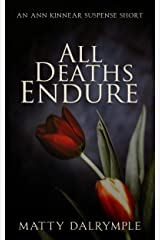 All Deaths Endure: An Ann Kinnear Suspense Short (The Ann Kinnear Suspense Shorts)