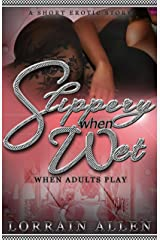 Slippery When Wet: When Adults Play Kindle Edition