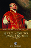 The Spiritual Exercises of St. Ignatius or Manresa (with Supplemental Reading: The Classics Made Simple: The Spiritual…