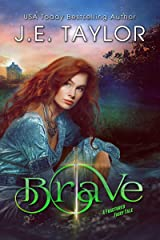 Brave: A Fractured Fairy Tale (Fractured Fairy Tales Book 3) Kindle Edition