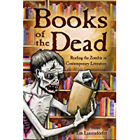 Books of the Dead: Reading the Zombie in Contemporary Literature book cover