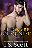 Billionaire Undaunted ~ Zane: A Billionaire's Obsession Novel (The Billionaire's Obsession Book 9)