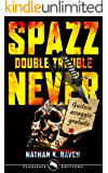 Spazz-Never: Free Trouble