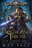 Frostbound Throne: Song of Heaven and Ice (Court of Sin Book 3)