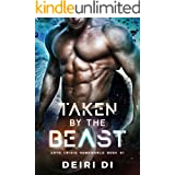 Taken by the Beast: A Knotty Alien Dating Game Sci Fi Romance (Cryo Crisis Homeworld Book 1)