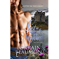 Lost in the Highlands Vol. 1 (A Scottish Time Travel Romance) (Lost in the Highlands Trilogy, Book One) Readers Choice Edition
