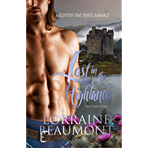 Lost in the Highlands : Volume 1 (A Scottish Time Travel Romance) (Lost in the Highlands Trilogy: Book One) Readers…
