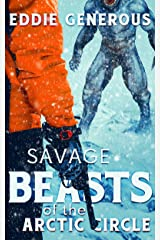 Savage Beasts of the Arctic Circle Kindle Edition