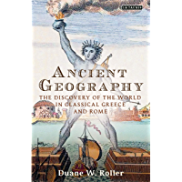 Ancient Geography: The Discovery of the World in Classical Greece and Rome (Library of Classical Studies)