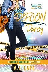 DEFCON Darcy: A YA Mystery Thriller (Darcy Walker High School Mystery Series Book 4) Kindle Edition