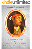 Pontiac's War and Little Turtle's War: The History and Legacy of 18th Century America's Most Famous Native American Conflicts