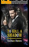To Kill a Shadow: An Espionage Action Thriller (An Arik Bar Nathan Novel Book 2)