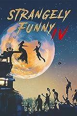 Strangely Funny IV Kindle Edition