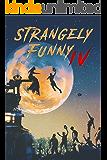 Strangely Funny IV