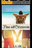 Fino all'Orizzonte (Il decollo Vol. 2)