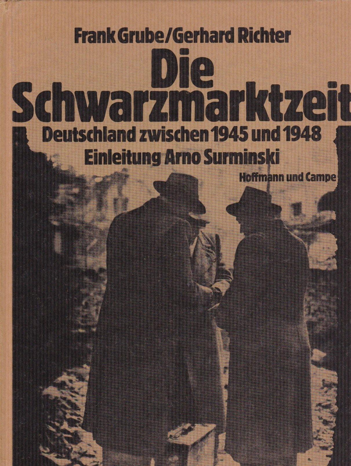 Die Schwarzmarktzeit. Deutschland zwischen 1945 und 1948