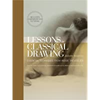 Image for Lessons in Classical Drawing: Essential Techniques from Inside the Atelier