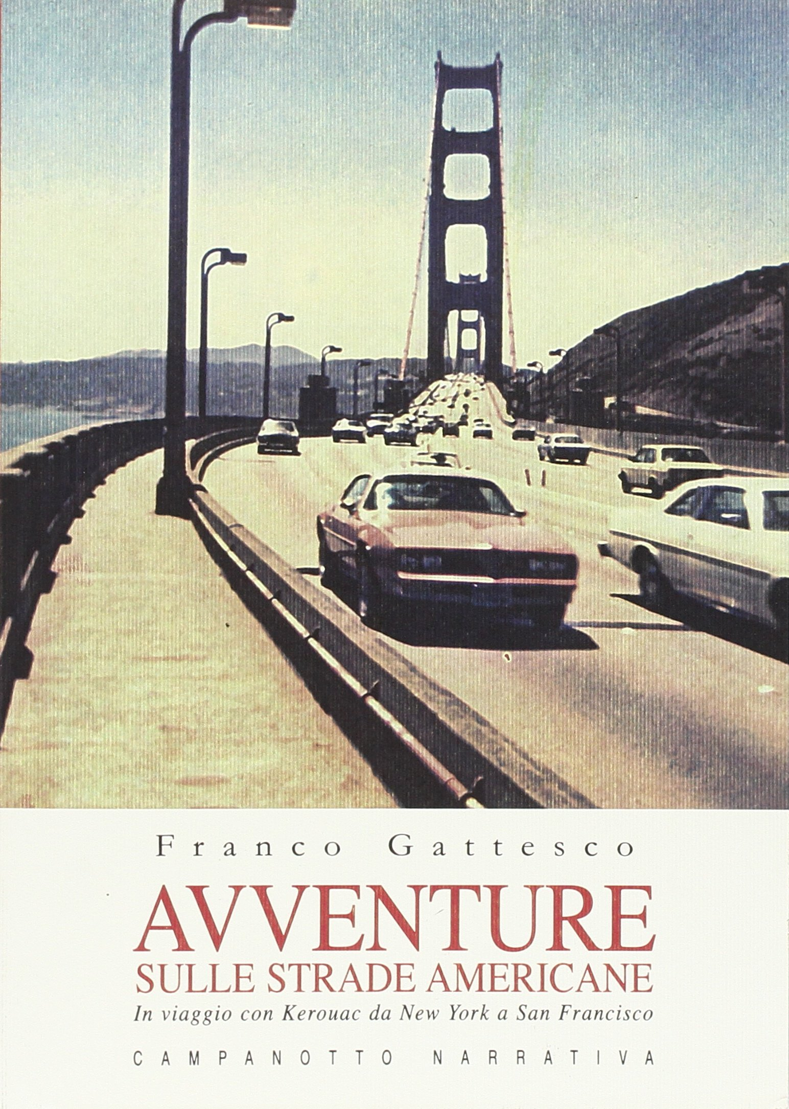 Amazon.it  Avventure sulle strade americane. In viaggio con Kerouac da New  York a San Francisco 56435739eb3f