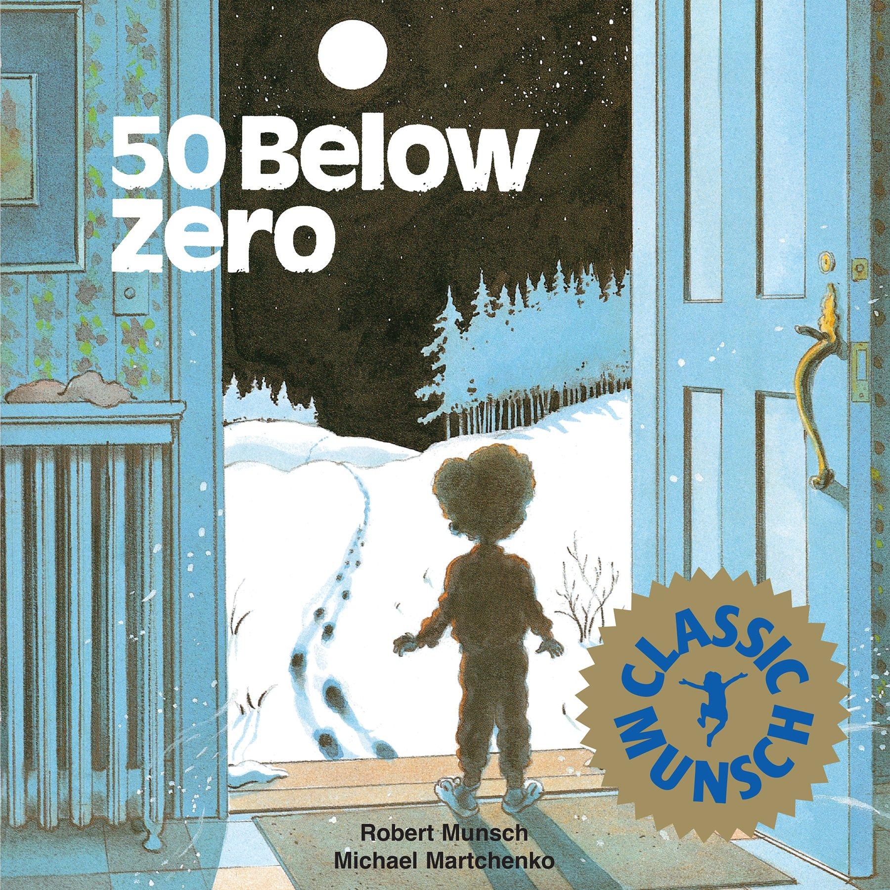 50 Below Zero (Munsch for Kids)