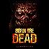 Burn The Dead: Quarantine (Book One In The Zombie Saga)