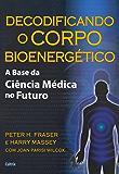 Decodificando o Corpo Bioenergético