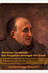 Vincenzo Cardarelli: The Forgotten amongst the Great: A Collection of the Best Poems Translated in English Kindle Edition