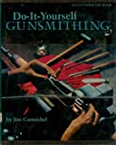 Do-It-Yourself Gunsmithing