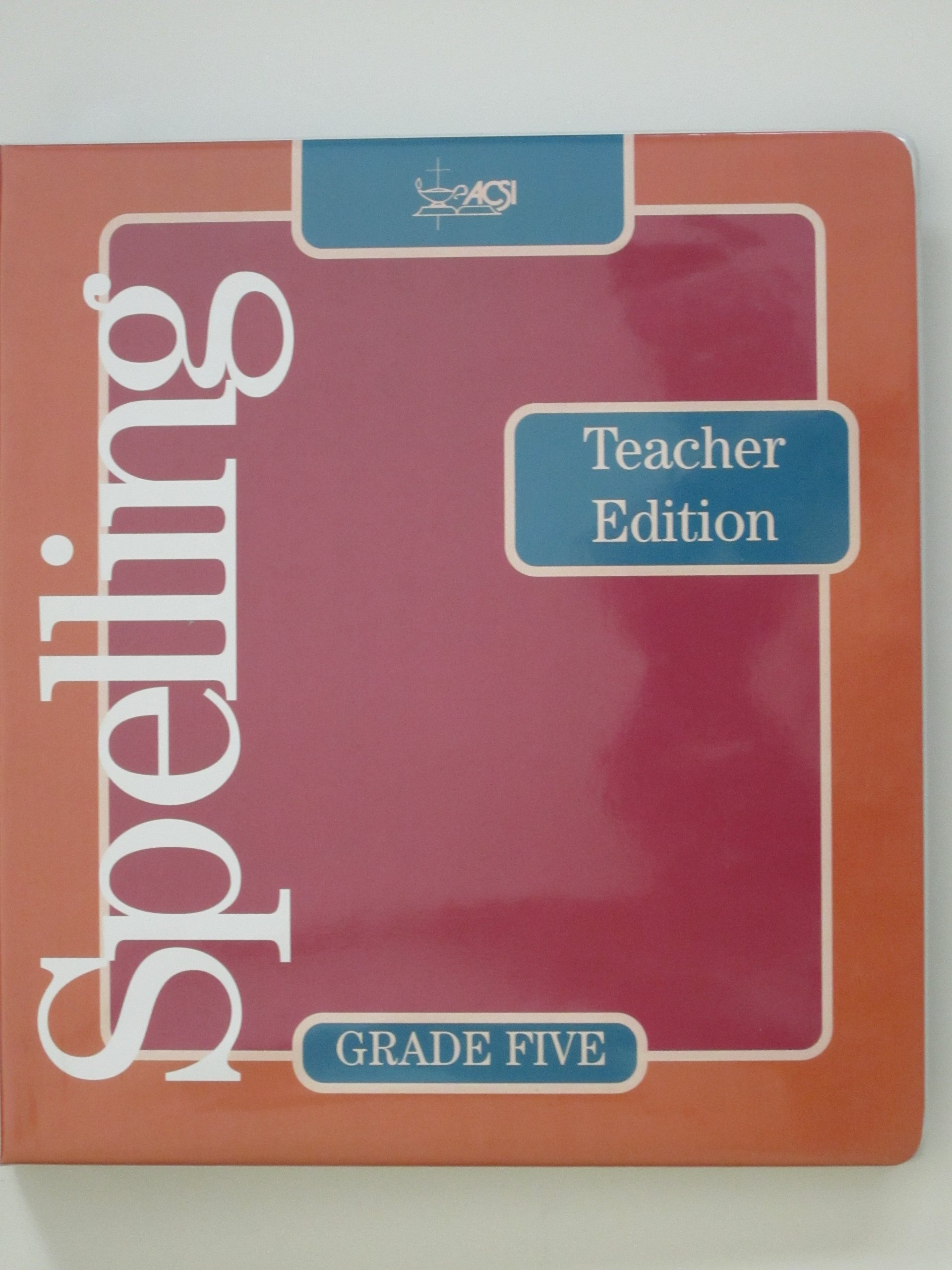 Amazon.com: Spelling, Grade 5, Teacher Edition: Association ...
