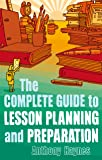 The Complete Guide to Lesson Planning and Preparation