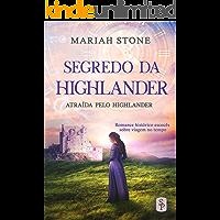 Segredo da Highlander: Romance histórico escocês sobre viagem no tempo